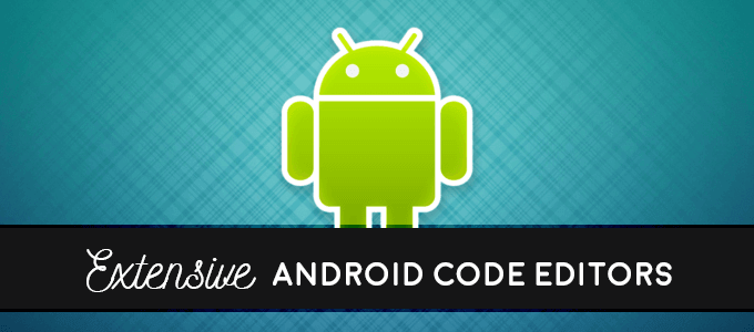 10 Powerful And Extensive Android Code Editors For App