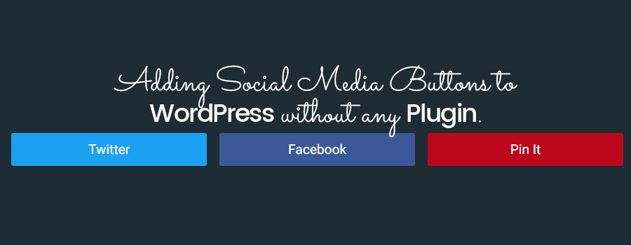 Add Social Media Sharing Buttons To WordPress Without Plugin – Updated