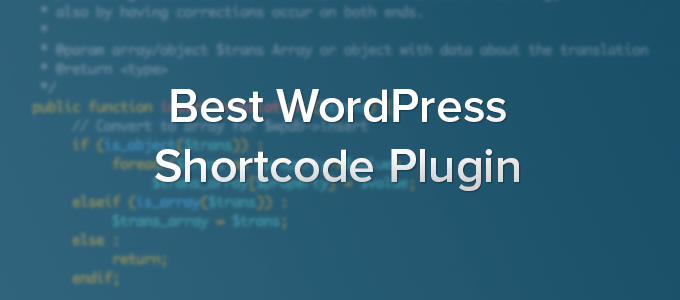 Top 10 Powerful & Useful WordPress Shortcode Plugins To Make Your Life Easier