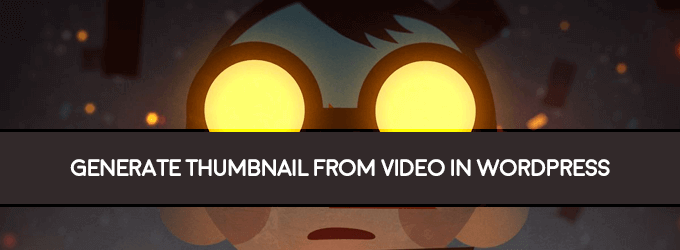 generate thumbnail from videos in wordpress