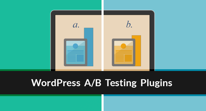 Top WordPress Plugins To Perform A/B Testing On Your Blog