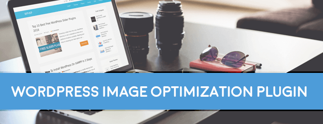 Great image optimization plugins for wordpress users
