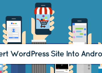 10 Best Plugins To Convert WordPress Site Into Awesome Android App