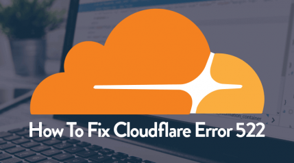 How to Fix CloudFlare Error 522