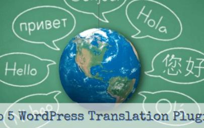 Top 5 WordPress Translation Plugins to Build A Multilingual Website