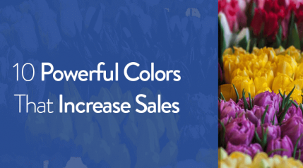 10 Powerful Colors That Increase Sales & The Reason Behind It