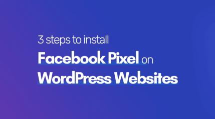 How to Install Facebook Pixels on WordPress Website in 3 Steps