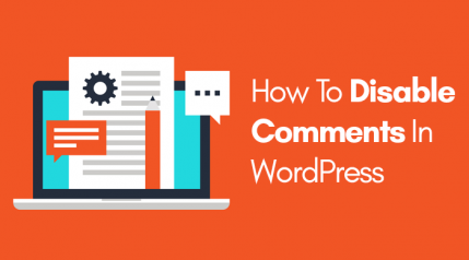 5 Simple Ways to Disable Comments in WordPress