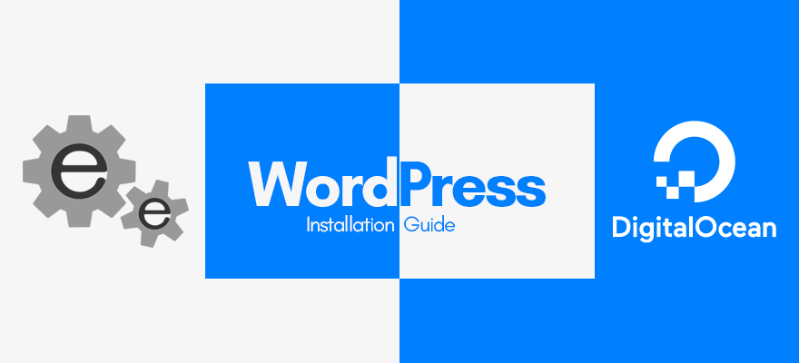 Easyengine – Install WordPress on DigitalOcean With Ease | WPVKP