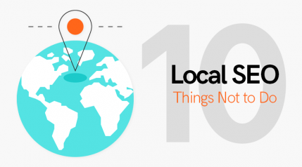 10 Things Not to Do When Optimizing for Local SEO