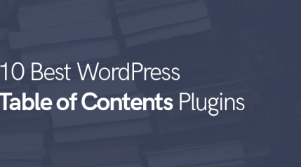 10 Best WordPress Table of Contents Plugins