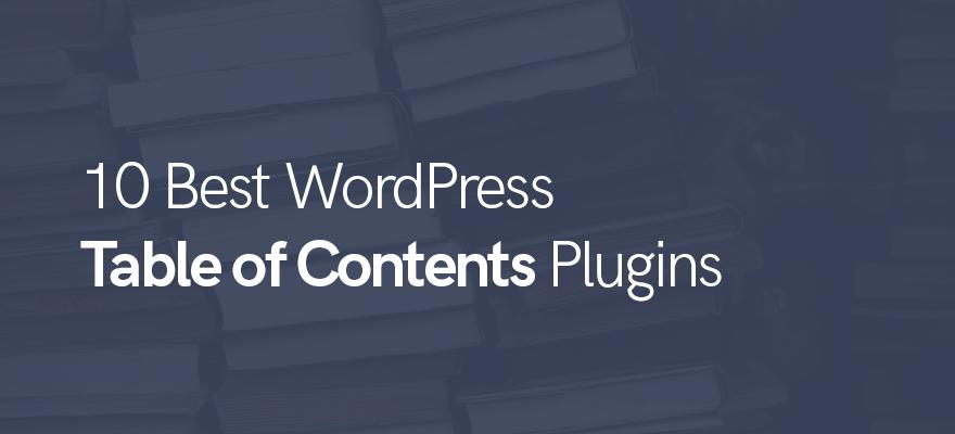 10 Best Wordpress Table Of Contents Plugins