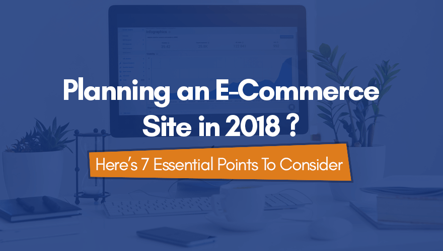 Important Ideas to Consider When Planning an E-Commerce Site in 2018 ...
