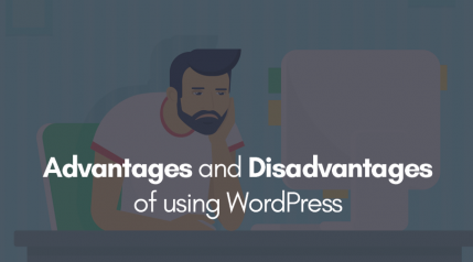 Know it all – Advantages and Disadvantages of using WordPress
