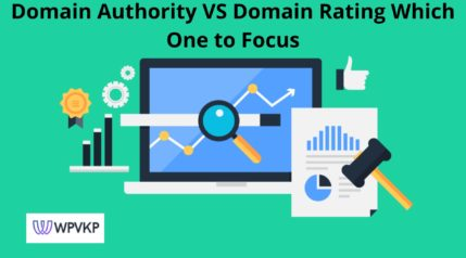 Domain Authority VS Domain Rating Which One to Focus